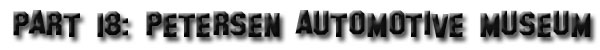 TUNING-LIGHT.NET ON TOUR: PETERSEN AUTOMOTIVE MUSEUM